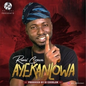 Remi Crown - Aye Kan L'owa (Prod. DJ Coublon)